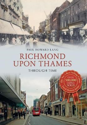 Richmond upon Thames Through Time -