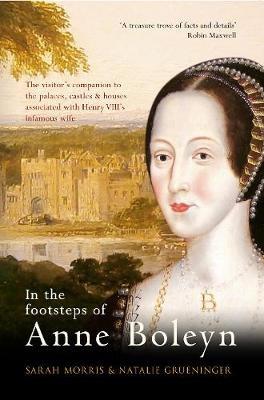 In the Footsteps of Anne Boleyn -