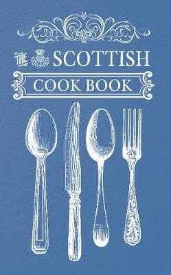 The Scottish Cook Book -