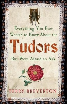 Everything You Ever Wanted to Know About the Tudors But Were Afraid to Ask - pr_365567