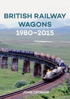 British Railway Wagons 1980-2015 -