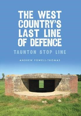 The West Country's Last Line of Defence -