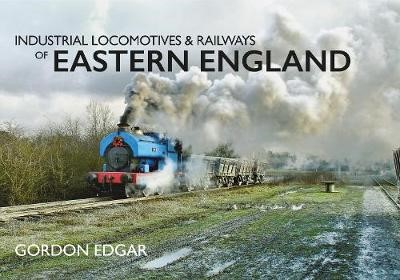 Industrial Locomotives & Railways of Eastern England - pr_182087