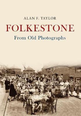 Folkestone From Old Photographs - pr_32519