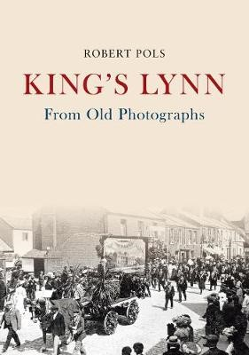 King's Lynn From Old Photographs - pr_32499