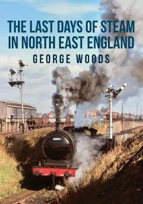 The Last Days of Steam in North East England - pr_155254