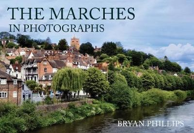 The Marches in Photographs -