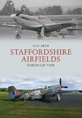 Staffordshire Airfields Through Time -