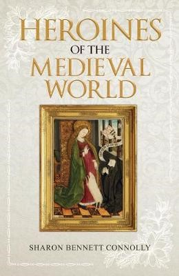 Heroines of the Medieval World -