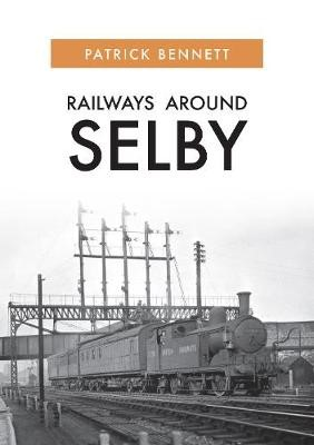 Railways Around Selby - pr_223