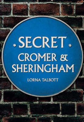 Secret Cromer and Sheringham -
