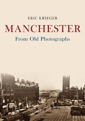 Manchester From Old Photographs -