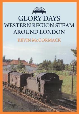 Glory Days: Western Region Steam Around London - pr_1556