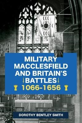 Military Macclesfield and Britain's Battles 1066-1656 - pr_345230