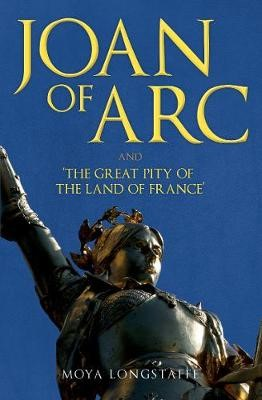 Joan of Arc and 'The Great Pity of the Land of France' -