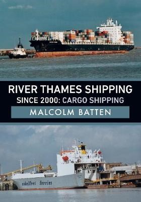 River Thames Shipping Since 2000: Cargo Shipping -