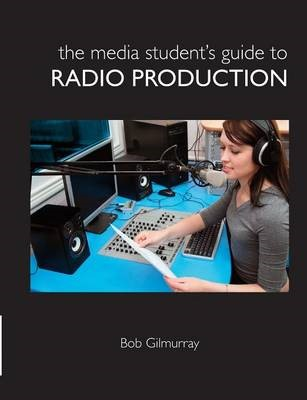 The Media Student's Guide to Radio Production - pr_20272