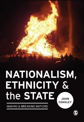 Nationalism, Ethnicity and the State -