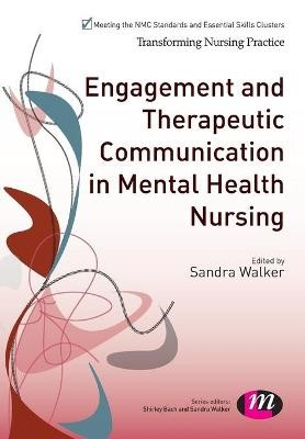 Engagement and Therapeutic Communication in Mental Health Nursing -