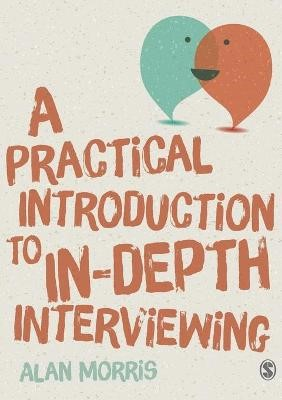 A Practical Introduction to In-depth Interviewing -
