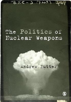 The Politics of Nuclear Weapons -