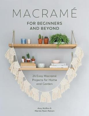 Macrame for Beginners and Beyond -