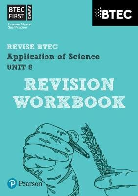 BTEC First in Applied Science: Application of Science - Unit 8 Revision Guide - pr_215823