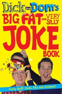 Dick and Dom's Big Fat and Very Silly Joke Book -