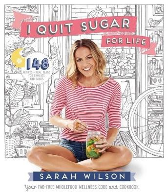 I Quit Sugar for Life: Your Fad-free Wholefood Wellness Code and Cookbook - pr_379496