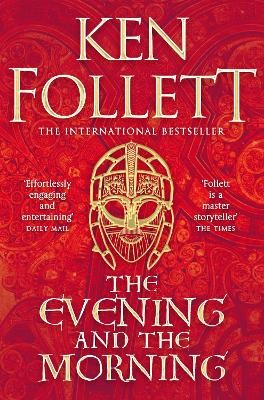 The Evening and the Morning: The Prequel to The Pillars of the Earth, A Kingsbridge Novel -