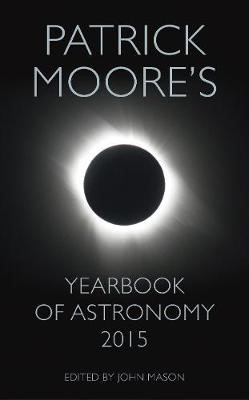 Patrick Moore's Yearbook of Astronomy 2015 -