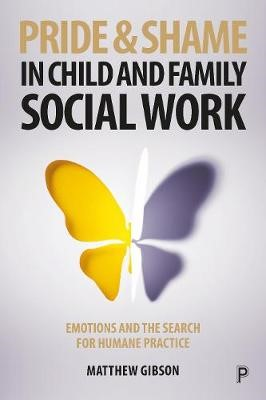 Pride and Shame in Child and Family Social Work -