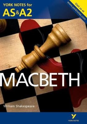 Macbeth: York Notes for AS & A2 -