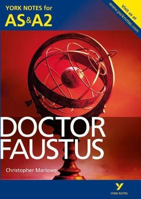 Doctor Faustus: York Notes for AS & A2 -