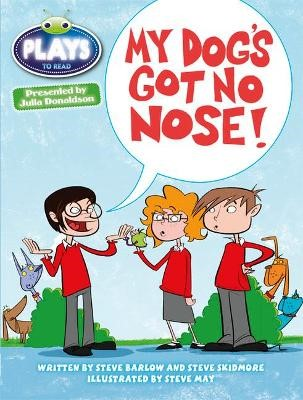 Bug Club Independent Plays by Julia Donaldson Year Two White My Dog's Got No Nose -