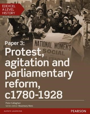 Edexcel A Level History, Paper 3: Protest, agitation and parliamentary reform c1780-1928 Student Book + ActiveBook - pr_17866