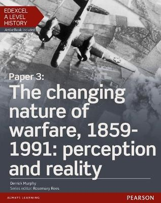 Edexcel A Level History, Paper 3: The changing nature of warfare, 1859-1991: perception and reality Student Book + ActiveBook - pr_17791