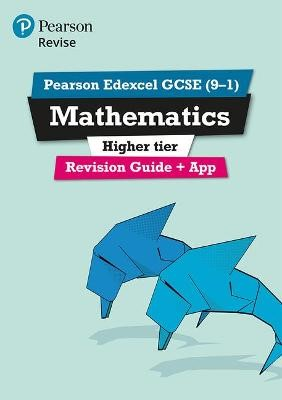Pearson Edexcel GCSE (9-1) Mathematics Higher tier Revision Guide + App - pr_313732