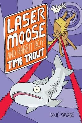Laser Moose and Rabbit Boy: Time Trout -