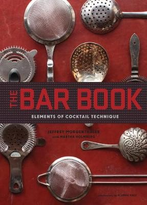 The Bar Book: Elements of Cocktail Technique - pr_288231