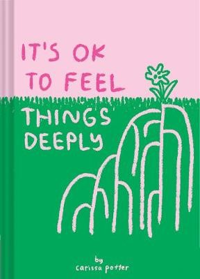 It's OK to Feel Things Deeply -