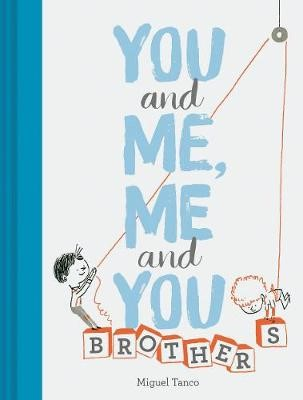 You and Me, Me and You: Brothers -
