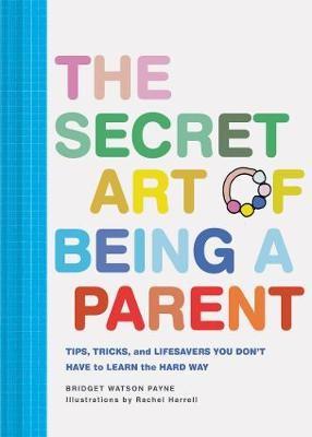 The Secret Art of Being a Parent -