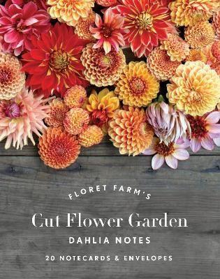 Floret Farm's Cut Flower Garden: Dahlia Notes -