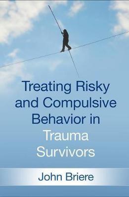 Treating Risky and Compulsive Behavior in Trauma Survivors -