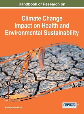 Handbook of Research on Climate Change Impact on Health and Environmental Sustainability -
