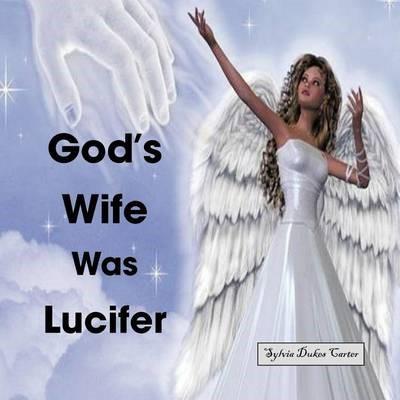 God's Wife Was Lucifer - pr_37850