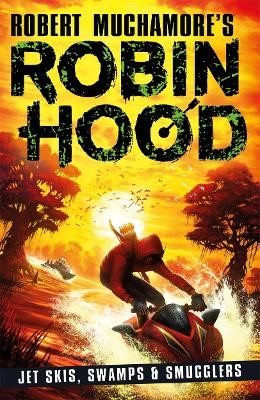 Robin Hood 3: Jet Skis, Swamps & Smugglers -