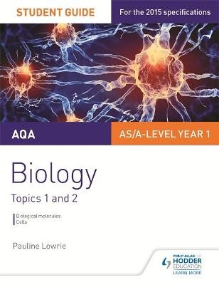 AQA AS/A Level Year 1 Biology Student Guide: Topics 1 and 2 - pr_332426