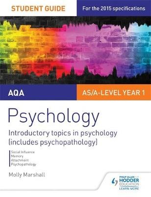 AQA Psychology Student Guide 1: Introductory topics in psychology (includes psychopathology) -